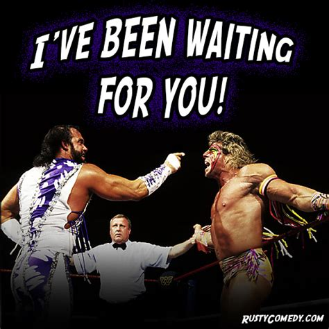 Ultimate Warrior Meme - rusty rutherford comedy home ultimate warrior will