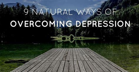 Overcoming Depression 9 ways of overcoming depression