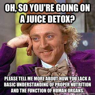 Detox Health Meme by A Recommended Detox For Bonappetit