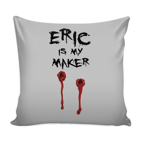 Pillow Maker by Eric Is Maker Pillow Cover True Blood Accessories