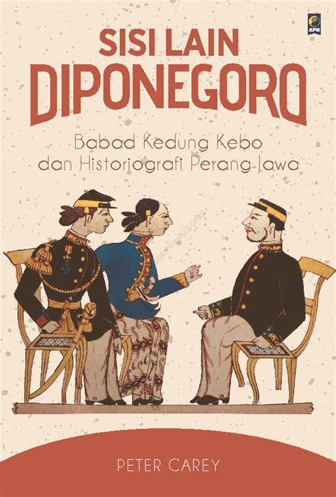 biografi pangeran diponegoro dalam bahasa sunda buku sisi lain diponegoro sir arthur mizanstore