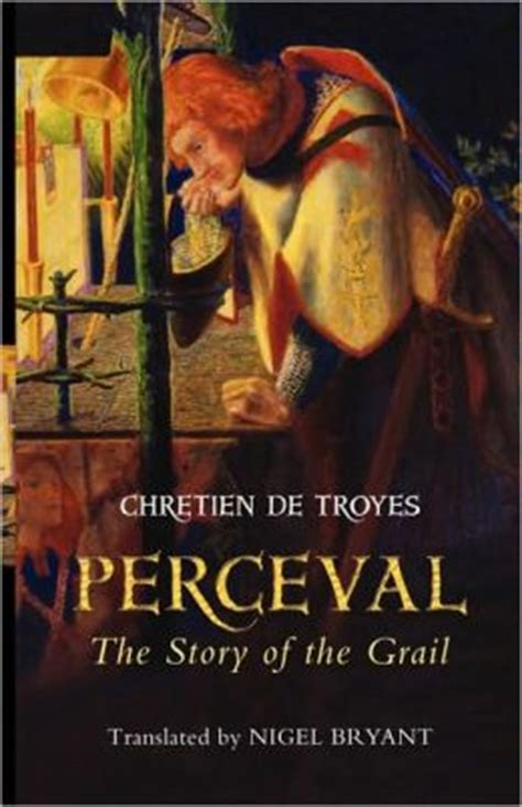 perceval the story of the grail books perceval the story of the grail by chretien de troyes
