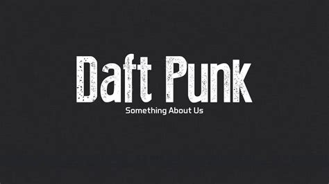 daft punk something about us something about us daft punk lyrics youtube