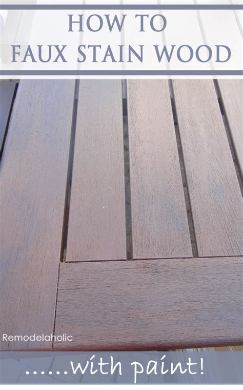 how to paint wooden remodelaholic how to faux stain with paint