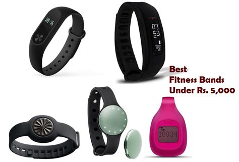 the best fitness band best fitness bands rs 5 000