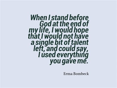 erma bombeck quotes erma bombeck quote about talent awesome quotes about