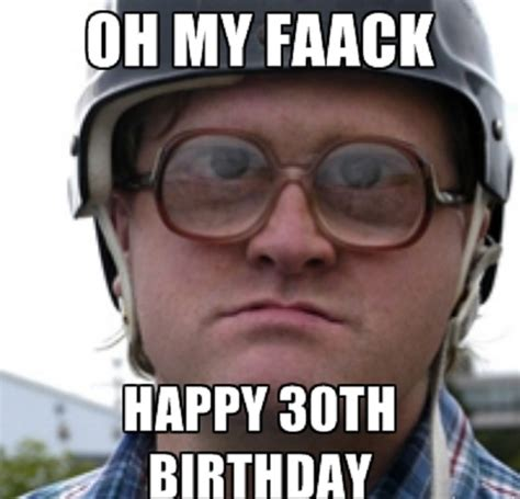 happy 30th birthday meme 30th birthday memes 2 really birthday memes