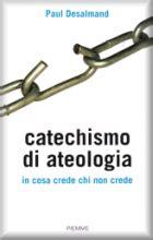 dev essere così testo catechismo di ateologia in cosa crede chi non crede