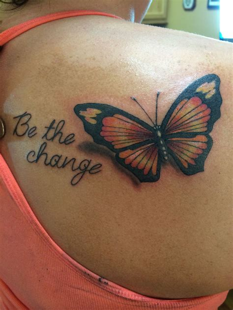 be the change tattoo be the change the meaning would change the