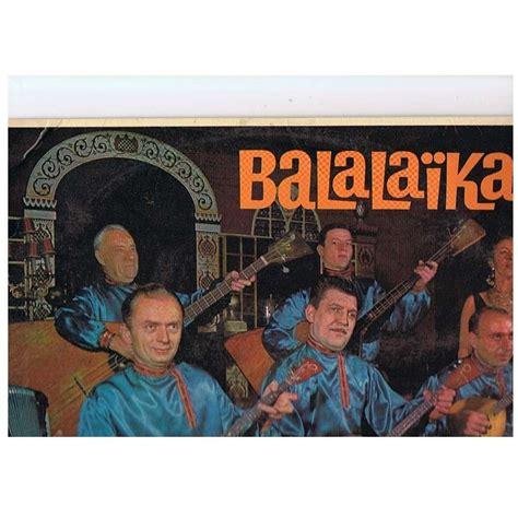 Maxi Lonia balaika ensemble tzigane russe de polianka with lonia