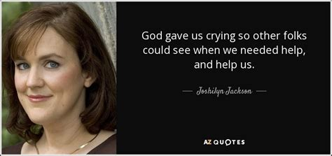 Joshilyn Jackson by Joshilyn Jackson Quote God Gave Us So Other Folks