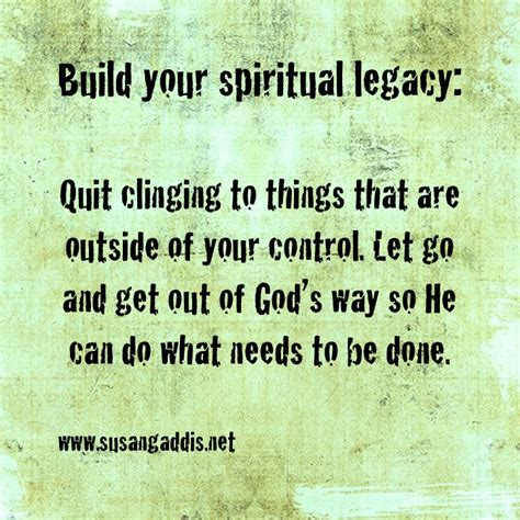 things to do to get out of your comfort zone build your spiritual legacy quit clinging to things that