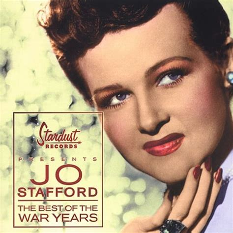 best of stafford best of the war years jo stafford songs reviews