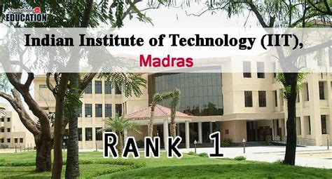 Iit Madras Ranking For Mba by Nirf India Rankings 2017 Top 10 Engineering Colleges