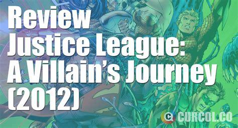 film marvel berurutan review justice league a villain s journey 2012