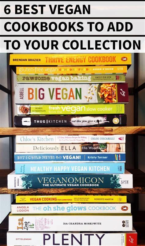 the vegan cookbook your favorite recipes made vegan includes 100 recipes books best 25 vegan cookbook ideas on best vegan