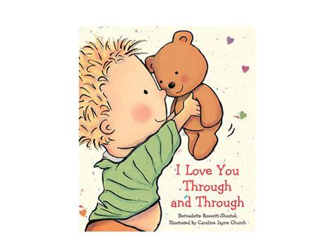 i love you through i love you through and through by bernadette rosetti shustak basic baby co