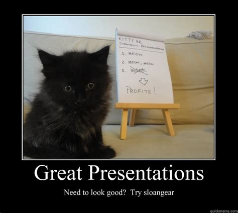 Good Try Meme - great presentations need to look good try sloangear