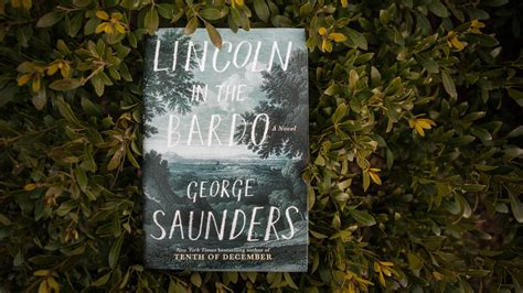 lincoln in the bardo a novel books george sanders author of lincoln in the bardo