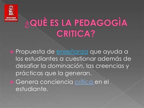 2 critica de la 9500393190 diapositivas pedagogia critica