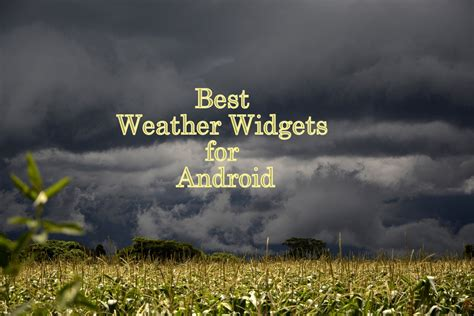 weather apps for android phones best weather widgets for android users