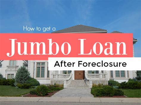 how to buy a foreclosed house with bad credit how to get jumbo loan after foreclosure