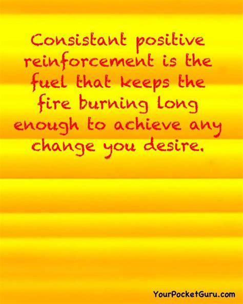 positive reinforcement positive reinforcement quotes quotesgram