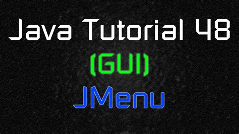 java tutorial on youtube java tutorial 48 gui jmenubar jmenu and jmenuitem