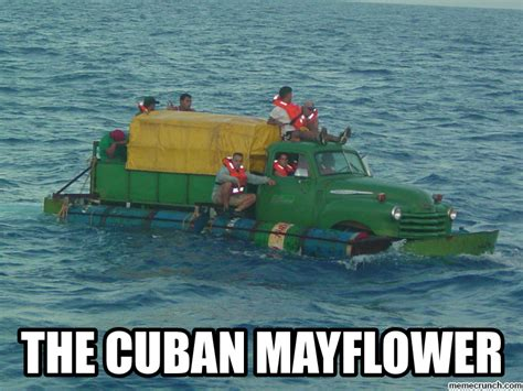 Cuba Meme - the cuban mayflower