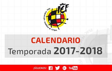 Calendario Temporada El Calendario De La Temporada 2017 2018 Se Conocer 225 El 20