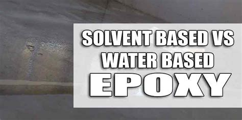 Garage Floor Paint Water Based Water Based Vs Solvent Based Epoxy What S The Difference