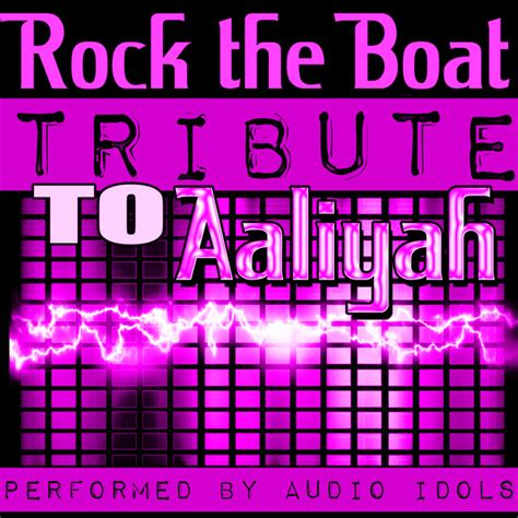 aaliyah rock the boat spotify rock the boat tribute to aaliyah by audio idols on spotify