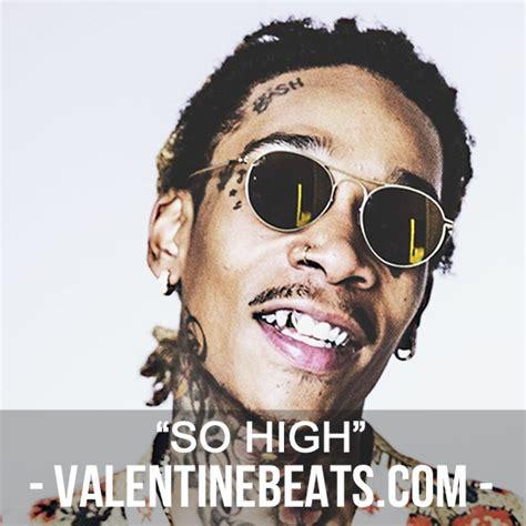 so high so high wiz khalifa type beat valentinebeats com