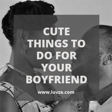 best 25 things to do for your boyfriend ideas on
