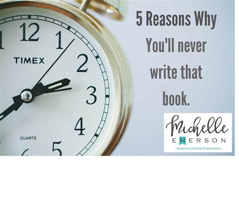 5 Reasons Why Will Never Find You by 5 Reasons Why You Ll Never Write That Book Emerson