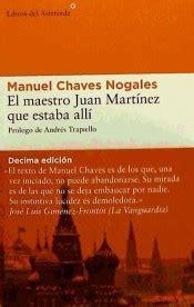 el maestro juan martinez que estaba alli libro para leer ahora el maestro juan martinez que estaba alli agapea libros urgentes