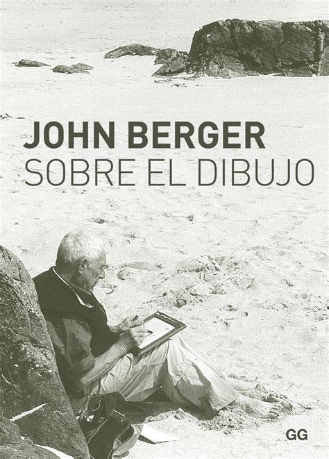 libro bentos sketchbook john berger sobre el dibujo 193 lvaro de la rica