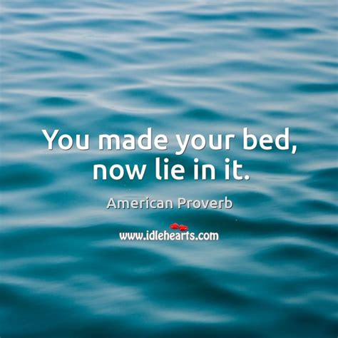 you made your bed now lie in it you made your bed now lie in it 28 images you made