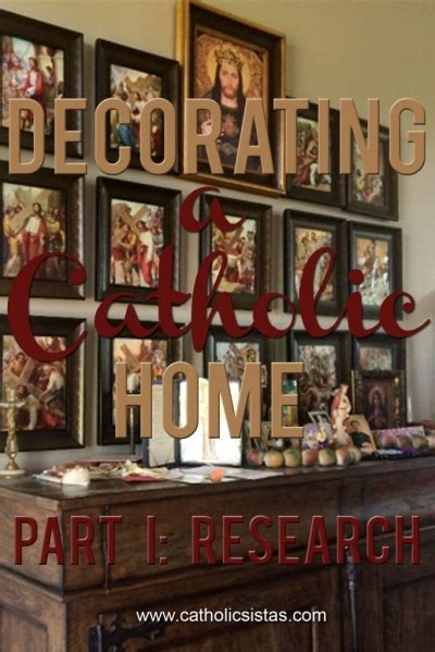 decorating a catholic home part i research catholic sistas