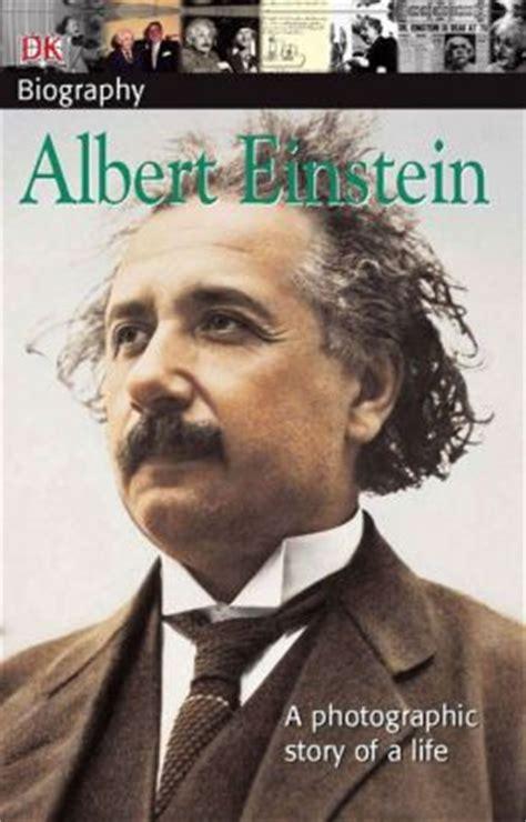 albert einstein biography accomplishments dk biography albert einstein by dk publishing