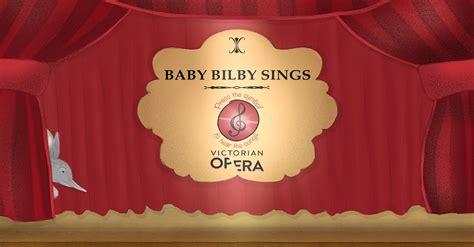 baby bilby sings victorian opera