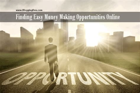 finding easy money making opportunities online - Online Money Making Opportunities