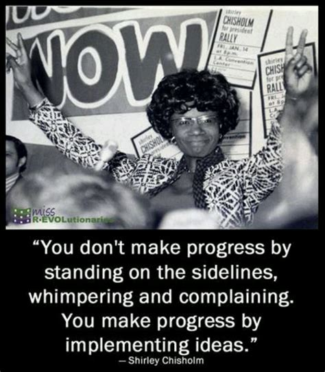 shirley quotes shirley chisholm quotes inspirational quotesgram