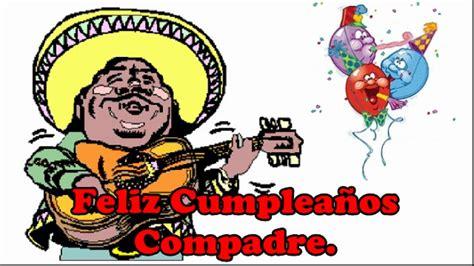 imagenes feliz cumpleaños compadre feliz cumplea 241 os compadre youtube