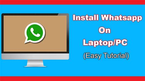 install whatsapp on laptop how to install whatsapp on pc easy tutorial youtube