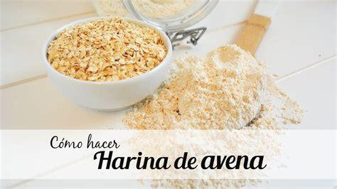 alimentos sin harina de trigo b 225 sico c 243 mo hacer harina de avena f 225 cil y r 225 pido auxy