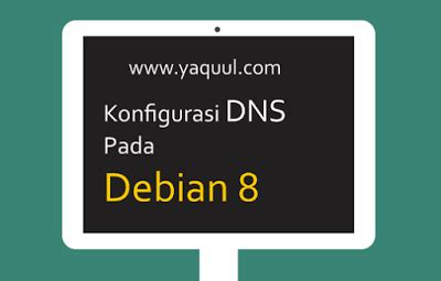 tutorial konfigurasi dns server bind9 tutorial konfigurasi dns server pada debian 8