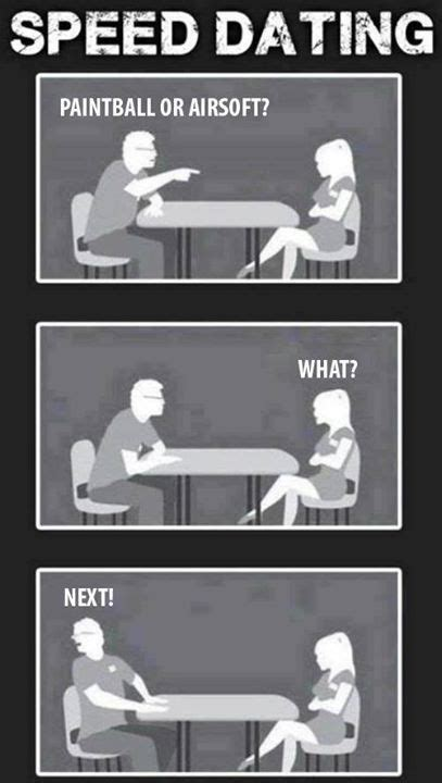 Speed Dating Meme - pin by big jay barrack on funny paintball memes and stuff