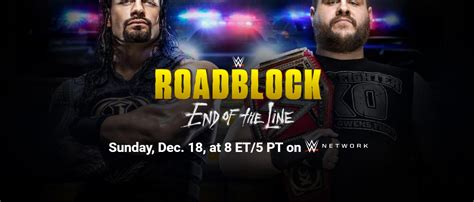 Watch Wwe Road Block End Line 18 12 2016 Full Movie Wwe Roadblock End Of The Line 2016 News 3 Matches Announced 2 Titles Matches Inside Pulse