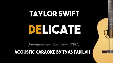 taylor swift delicate live acoustic delicate taylor swift new song acoustic guitar karaoke
